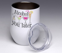 Alcohol You Later<BR>Stemless Wine Glass Tumbler