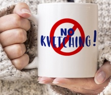 No Kvetching Mug <span class=bluebold>(Personalize)